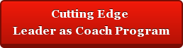 Cutting Edge  Leader as Coach Program