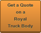Get a Quote on a Royal Truck Body