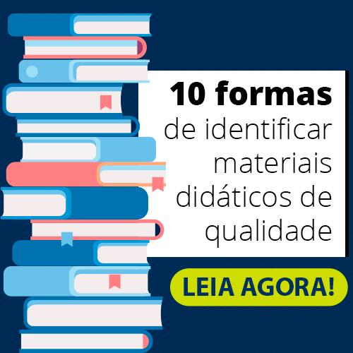 10 formas de identificar materiais didáticos de qualidade