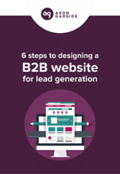 6 steps to designing a b2b website for lead generation