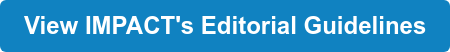 View IMPACT's Editorial Guidelines
