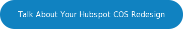 Talk About Your Hubspot COS Redesign