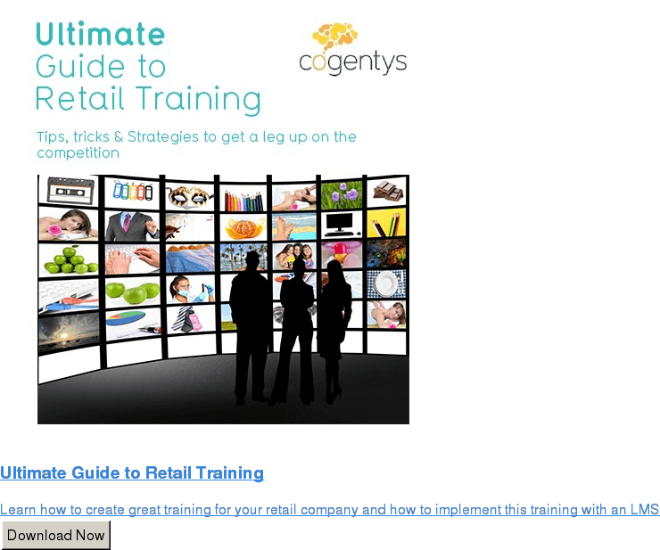 Ultimate Guide to Retail Training  Learn how to create great training for your retail company and how to  implement this training with an LMS Download Now