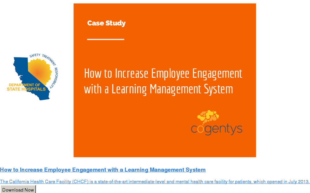 How to Increase Employee Engagement with a Learning Management System  The California Health Care Facility (CHCF) is a state-of-the-art  intermediate-level and mental health care facility for patients, which opened  in July 2013. Download Now