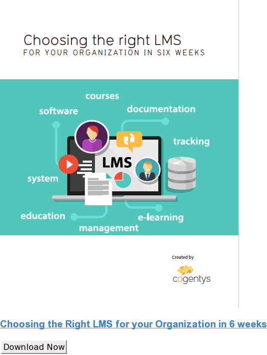 Choosing the Right LMS for your Organization in 6 weeks Download Now
