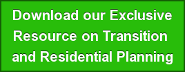 Download our Exclusive Resource on Transition  and Residential Planning