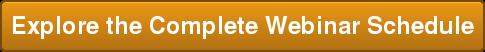 Explore the Complete Webinar Schedule