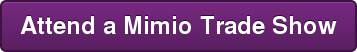 Attend a Mimio Trade Show