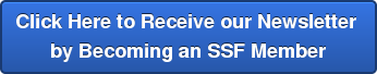 Click Here to Receive our Newsletter by Becoming an SSF Member
