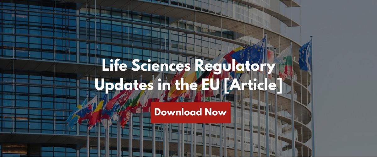 Life Sciences Regulatory Updates in the EU [Article]