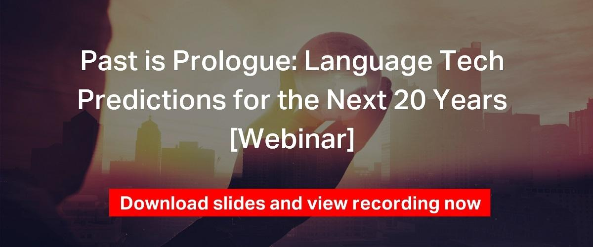 Language Tech Predictions for the Next 20 Years [Webinar]
