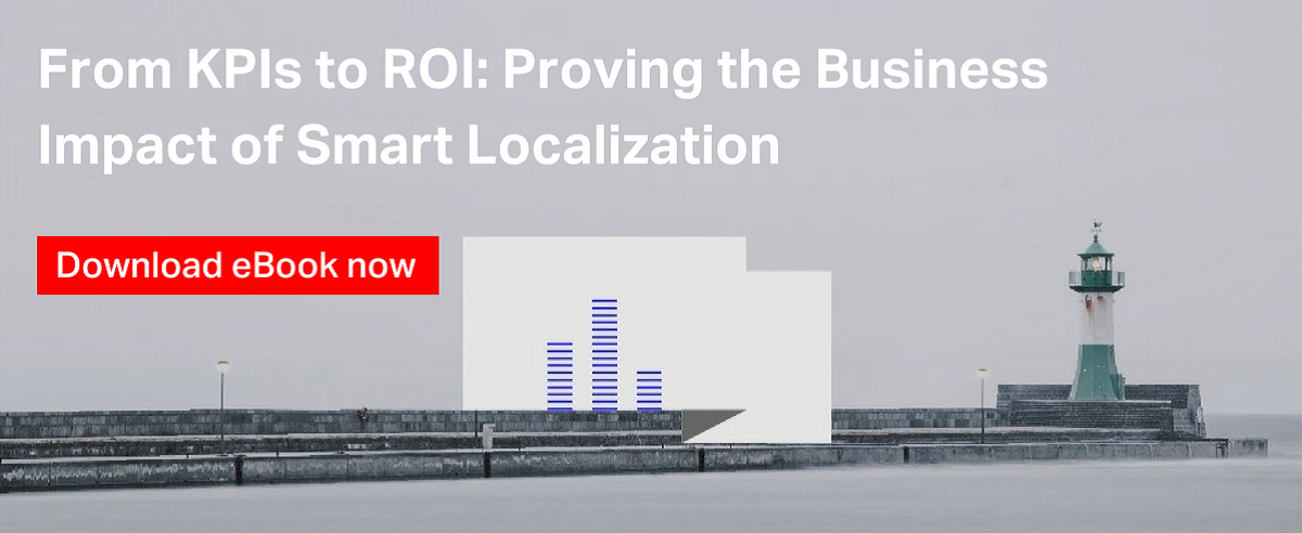 From KPIs to ROI: Proving the Business Impact of Smart Localization [eBook]