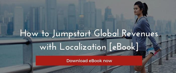 How to Jumpstart Global Revenues with Localization [eBook]