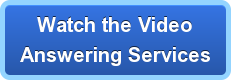 Watch the VideoAnswering Services