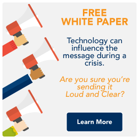 Free white paper. Learn how technology can influence the message during a crisis.