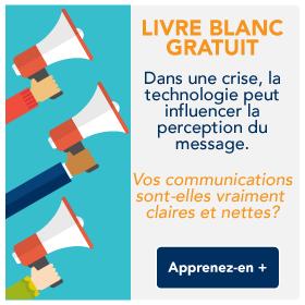 Livre blanc gratuit. Découvrez comment la technologie peut influencer la perception du message pendant une crise.