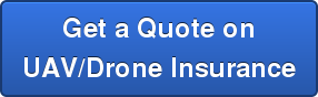 Get a Quote on UAV/Drone Insurance