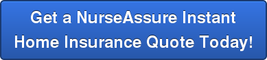 Get a NurseAssure Instant Home Insurance Quote Today!
