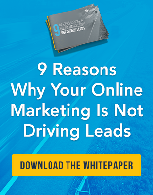 9 Reasons Why Your Online Marketing is Not Driving Leads Whitepaper