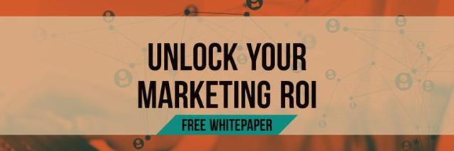 Unlock ROI In Your Marketing