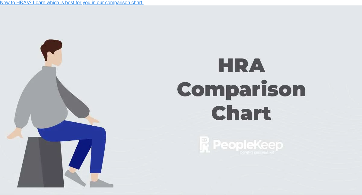 New to HRAs? Learn which is best for you in our comparison chart.