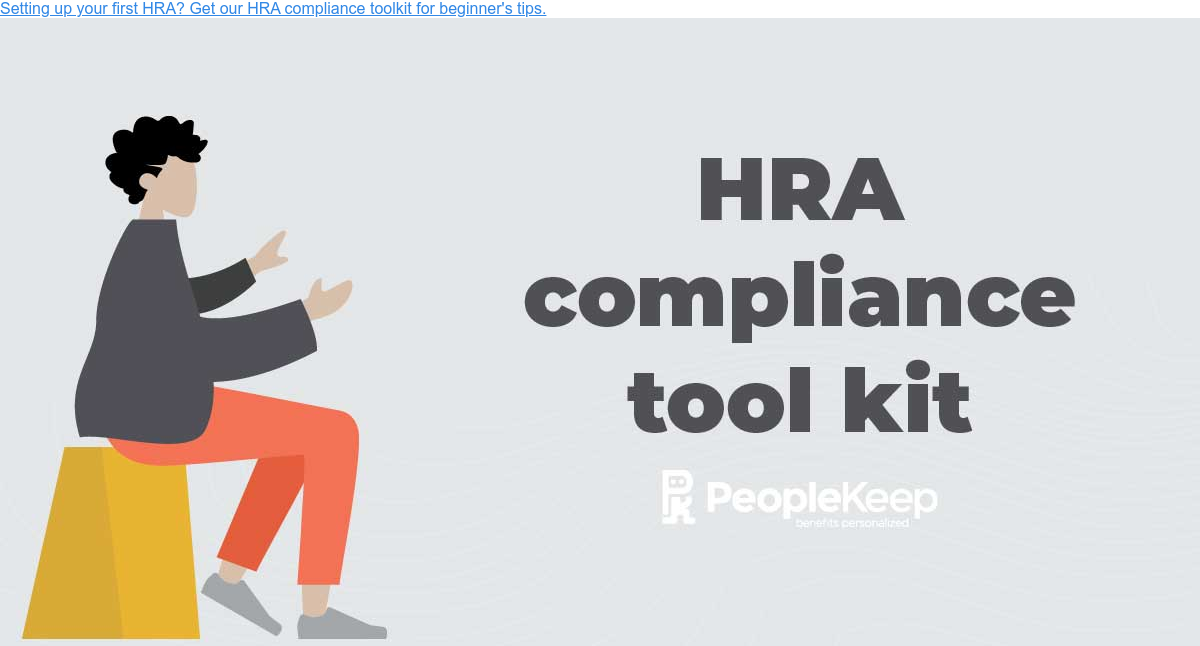 Setting up your first HRA? Get our HRA compliance toolkit for beginner's tips.