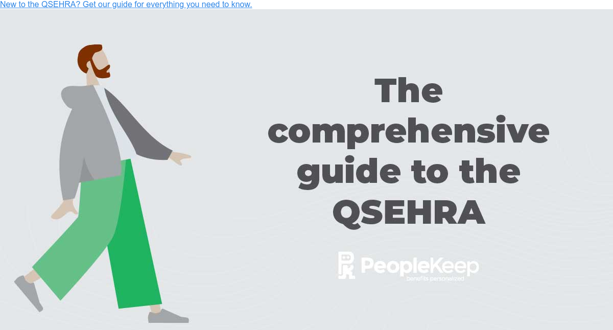 New to the QSEHRA? Get our guide for everything you need to know.