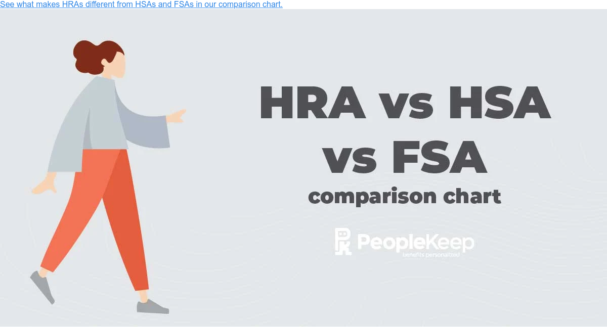 See what makes HRAs different from HSAs and FSAs in our comparison chart.