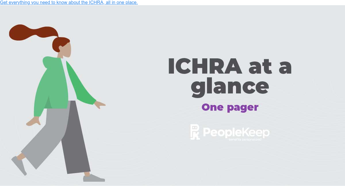 Get everything you need to know about the ICHRA, all in one place.