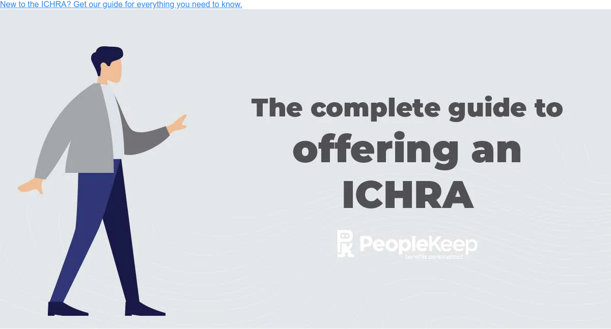 New to the ICHRA? Get our guide for everything you need to know.