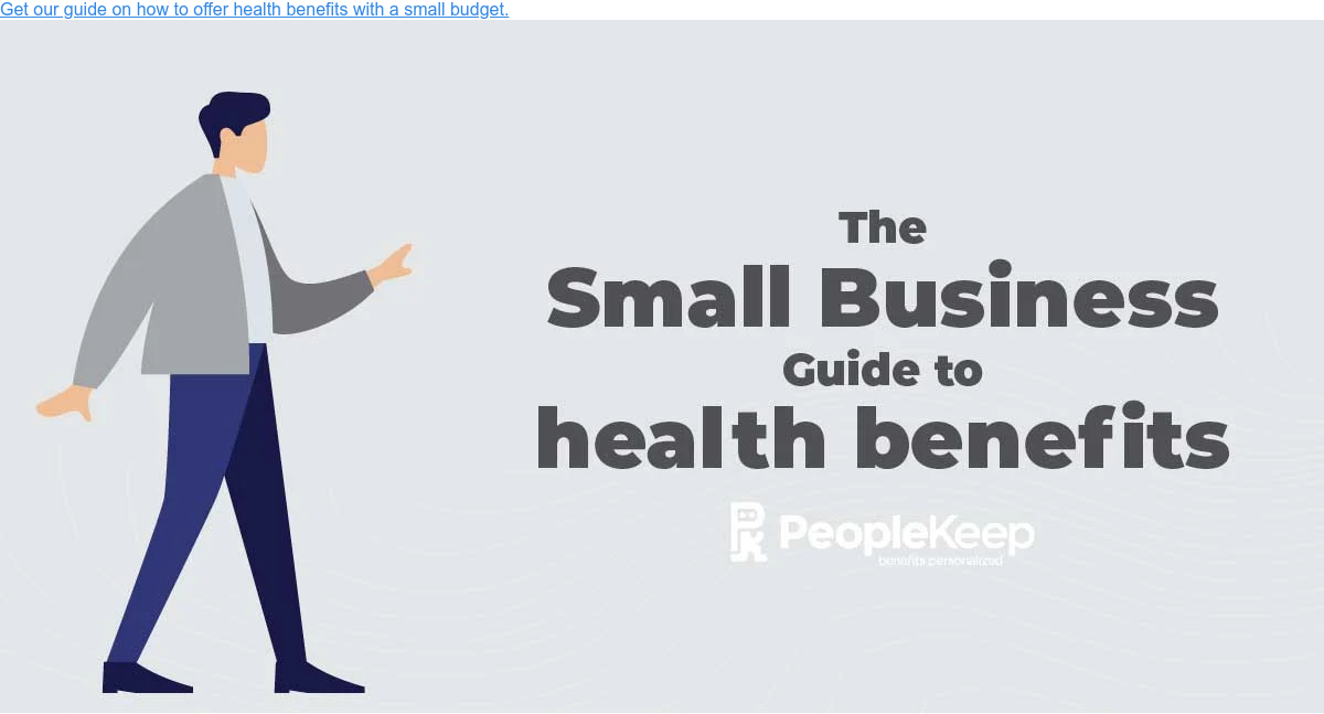 Get our guide on how to offer health benefits with a small budget.