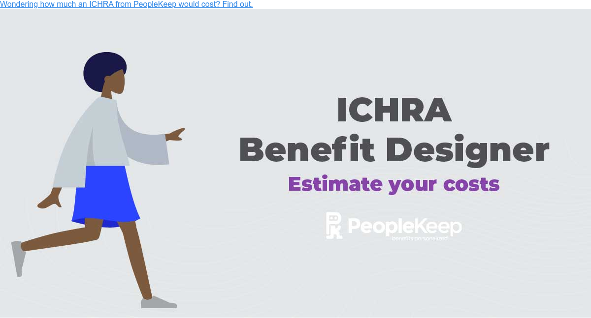Wondering how much an ICHRA from PeopleKeep would cost? Find out.