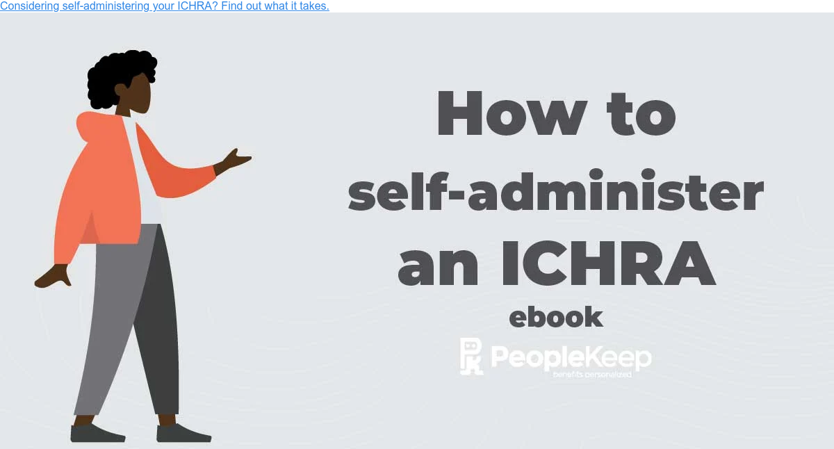 Considering self-administering your ICHRA? Find out what it takes.