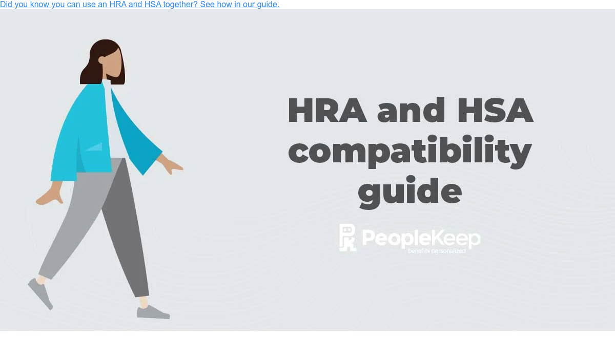 Did you know you can use an HRA and HSA together? See how in our guide.