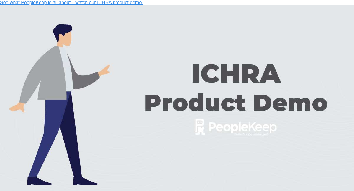 See what PeopleKeep is all about—watch our ICHRA product demo.