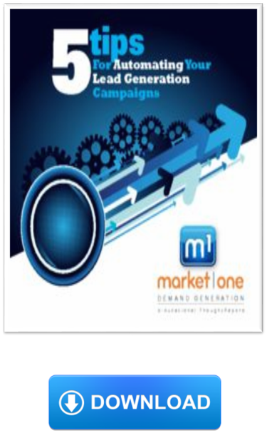 Market One Automating your Lead Generation Campaigns