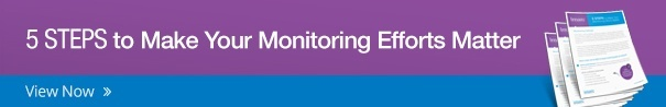 5 Steps to Make Your Monitoring Efforts Matter