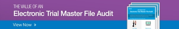 The Value of an Electronic Trial Master File Audit