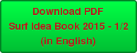 Download PDF Surf Idea Book 2015 - 1/2 (in English)