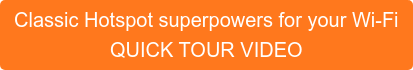 Cloud superpowers for your Wi-Fi QUICK TOUR VIDEO