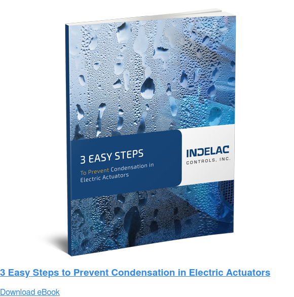 3 Easy Steps to Prevent Condensation in Electric Actuators Download eBook