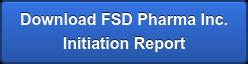Download FSD Pharma Inc.  Initiation Report
