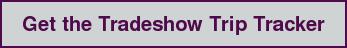 Get the Tradeshow Trip Tracker