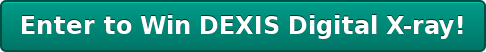 Enter to Win DEXIS Digital X-ray!
