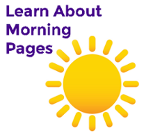 Click Here to Learn About Morning Pages for Daily Journaling