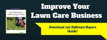 Improve your  Lawn Care Business. Download your FREE  Software Buyers Guide