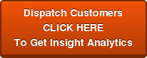 Dispatch Customers CLICK HERE To Get Insight Analytics