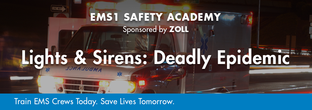 Safety Academy Course: Lights & Sirens: Deadly Epidemmic