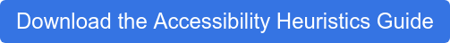 Download the Accessibility Heuristics Guide