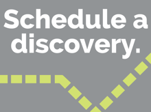 Schedule a Discovery